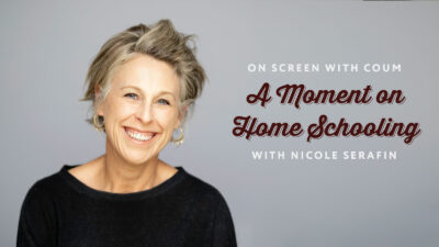 A moment on Home Schooling with Nicole Serafin